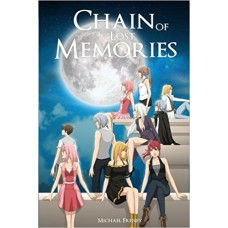 Chain of Lost Memories A Chain of Memories Story